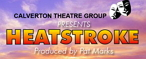 Calverton Theatre Group (CTG) presents HEAT STROKE a farcical comedy written by Eric Chappell who wrote the classic TV series 'Rising Damp'.